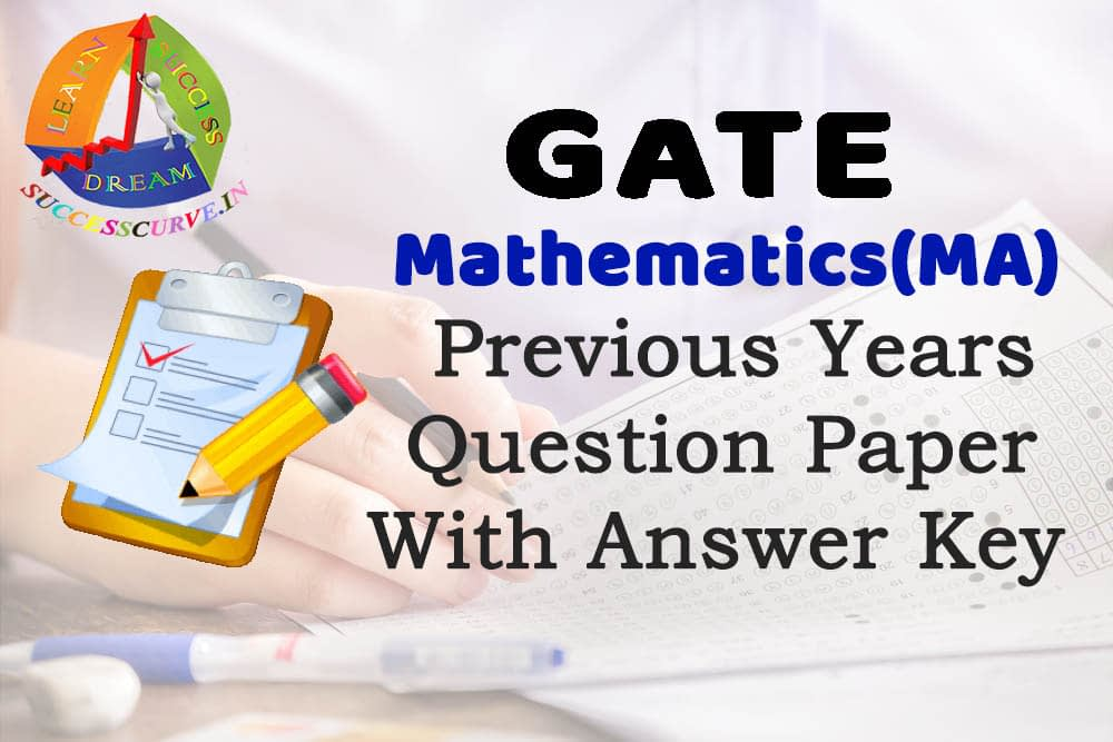 GATE MATHEMATICS Previous Years Question Paper