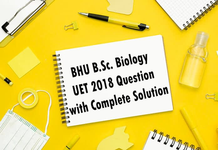 BHU UET biology solutions