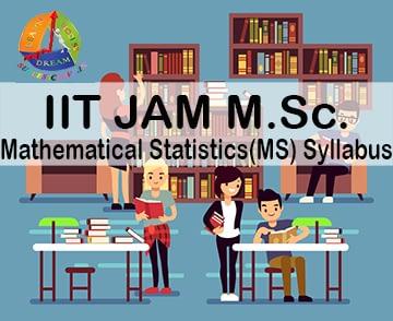 IIT JAM MATHEMATICAL STATISTICS(MS) SYLLABUS